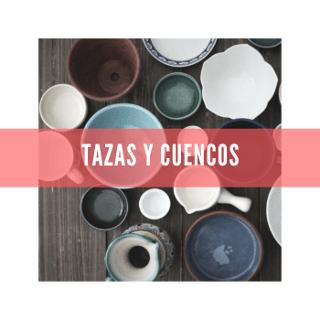 Tazas / Cuencos