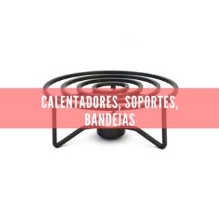 Calentadores, soportes, bandejas